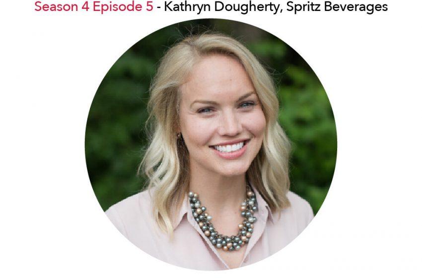 S4E5 – Kathryn Dougherty, Spritz Sparkling Tea