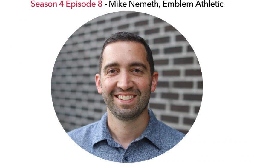 S4E8 – Mike Nemeth, Emblem Athletic