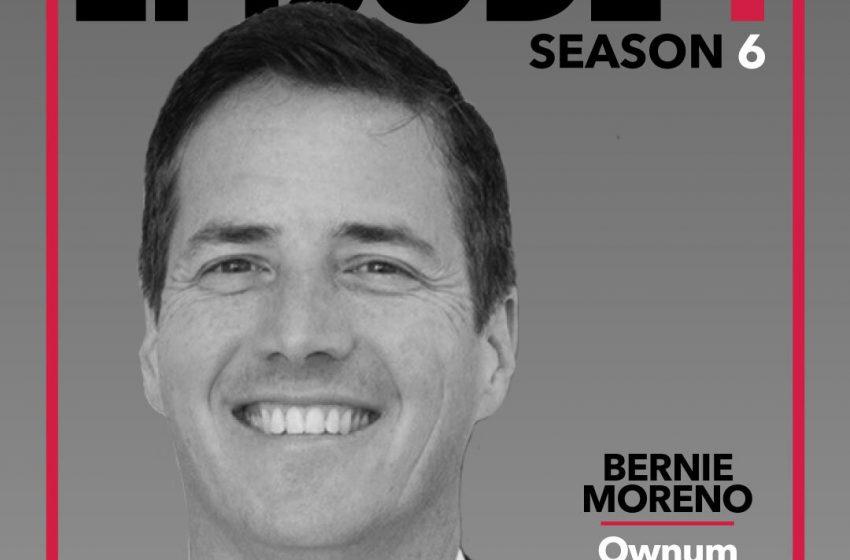 S6E1 – Bernie Moreno, Ownum