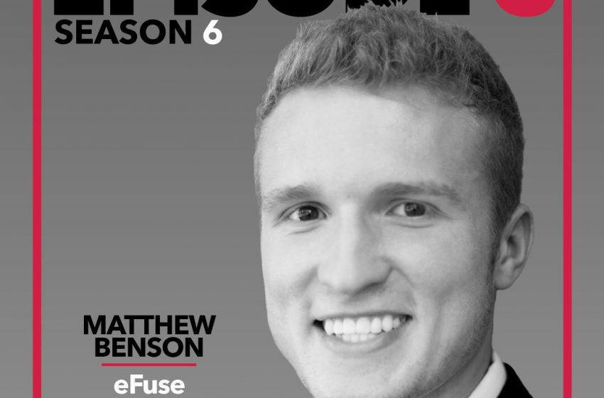 S6E3 – Matthew Benson, eFuse