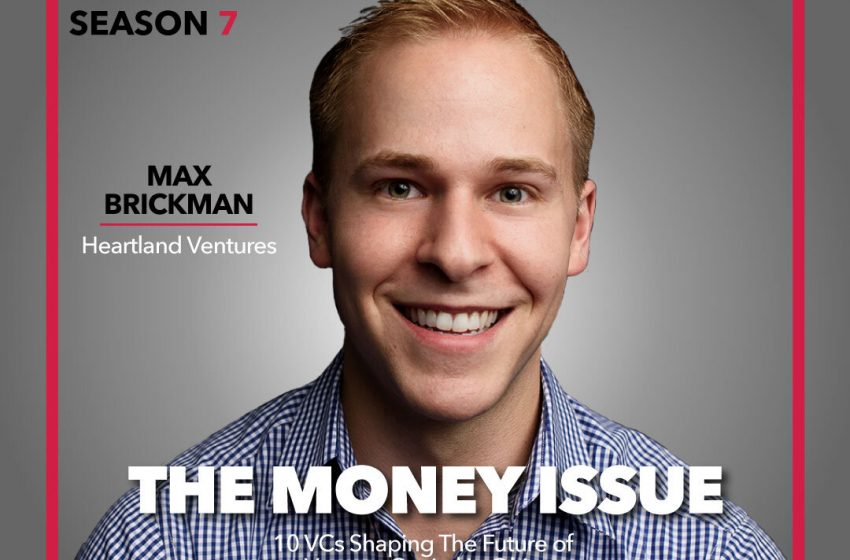S7E1 – Max Brickman, Heartland Ventures