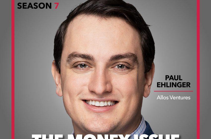 S7E3 – Paul Ehlinger, Allos Ventures