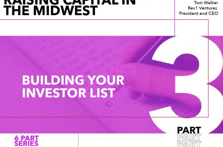 Rules for Startups Raising Capital in the Midwest – Part 3